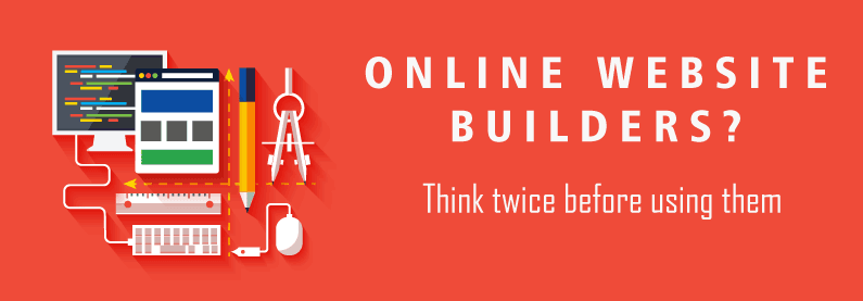 The Dangers of Using Online Website Builders